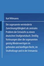 Die sogenannte verminderte Zurechnungsfähigkeit als zentrales Problem der Entwürfe zu einem Deutschen Strafgesetzbuch