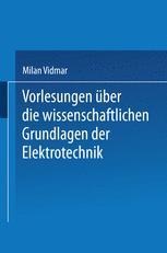 Vorlesungen über die wissenschaftlichen Grundlagen der Elektrotechnik