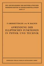 Anwendung der Elliptischen Funktionen in Physik und Technik