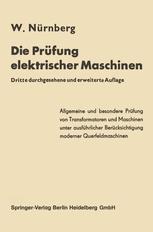 Die Prüfung elektrischer Maschinen einschließlich der modernen Querfeldmaschinen