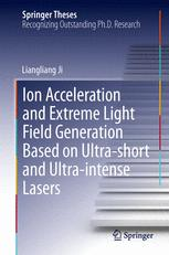Ion acceleration and extreme light field generation based on ultra-short and ultra–intense lasers