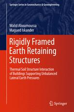 Rigidly Framed Earth Retaining Structures