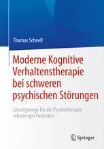 Moderne Kognitive Verhaltenstherapie bei schweren psychischen Störungen