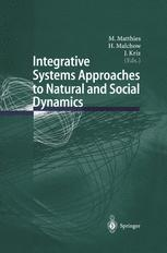 Integrative Systems Approaches to Natural and Social Dynamics