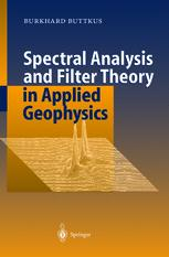 Spectral Analysis and Filter Theory in Applied Geophysics