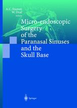 Micro-endoscopic Surgery of the Paranasal Sinuses and the Skull Base