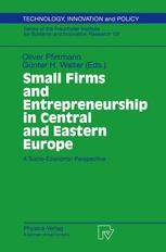 Small Firms and Entrepreneurship in Central and Eastern Europe