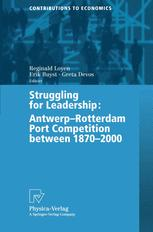 Struggling for Leadership: Antwerp-Rotterdam Port Competition between 1870 –2000