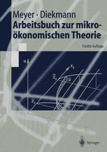 Arbeitsbuch zur mikroökonomischen Theorie