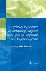 Hydroxy-Pyridones as Antifungal Agents with Special Emphasis on Onychomycosis