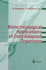 Biotechnological Applications of Cold-Adapted Organisms