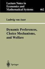 Dynamic Preferences, Choice Mechanisms, and Welfare