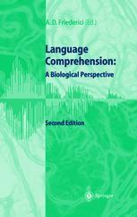 Language Comprehension: A Biological Perspective
