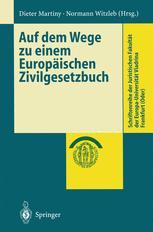 Auf dem Wege zu einem Europäischen Zivilgesetzbuch