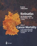 Krebsatlas der Bundesrepublik Deutschland / Atlas of Cancer Mortality in the Federal Republic of Germany 1981–1990