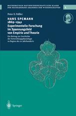 Hans Spemann 1869–1941 Experimentelle Forschung im Spannungsfeld von Empirie und Theorie
