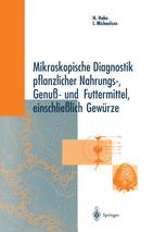 Mikroskopische Diagnostik pflanzlicher Nahrungs-, Genuß- und Futtermittel, einschließlich Gewürze