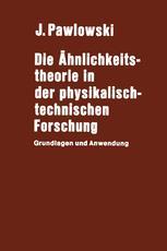 Die Ähnlichkeitstheorie in der physikalisch-technischen Forschung