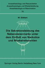 Die Sekretionsleistung des Nebennierenmarks unter dem Einfluß von Narkotica und Muskelrelaxantien