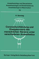 Coronardurchblutung und Energieumsatz des menschlichen Herzens unter verschiedenen Anaesthetica