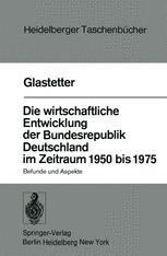 Die wirtschaftliche Entwicklung der Bundesrepublik Deutschland im Zeitraum 1950 bis 1975