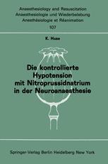 Die kontrollierte Hypotension mit Nitroprussidnatrium in der Neuroanaesthesie