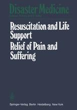 Resuscitation and Life Support in Disasters Relief of Pain and Suffering in Disaster Situations