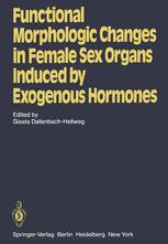 Functional Morphologic Changes in Female Sex Organs Induced by Exogenous Hormones