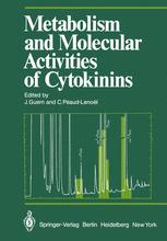 Metabolism and Molecular Activities of Cytokinins