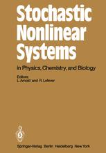 Stochastic Nonlinear Systems in Physics, Chemistry, and Biology
