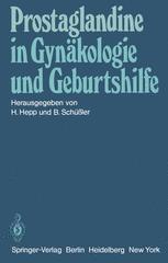 Prostaglandine in Gynäkologie und Geburtshilfe