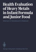 Health Evaluation of Heavy Metals in Infant Formula and Junior Food