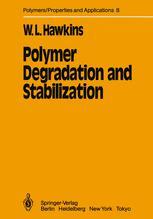 Polymer Degradation and Stabilization