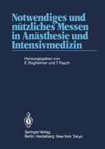 Notwendiges und nützliches Messen in Anästhesie und Intensivmedizin