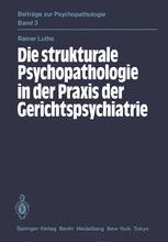 Die strukturale Psychopathologie in der Praxis der Gerichtspsychiatrie