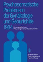 Psychosomatische Probleme in der Gynäkologie und Geburtshilfe 1984