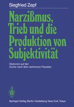Narzißmus, Trieb und die Produktion von Subjektivität