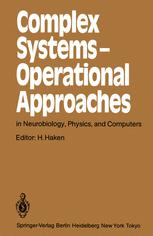 Complex Systems — Operational Approaches in Neurobiology, Physics, and Computers