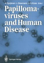 Papillomaviruses and Human Disease