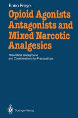Opioid Agonists, Antagonists and Mixed Narcotic Analgesics