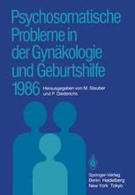 Psychosomatische Probleme in der Gynäkologie und Geburtshilfe 1986