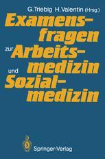 Examensfragen zur Arbeitsmedizin und Sozialmedizin