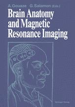 Brain Anatomy and Magnetic Resonance Imaging