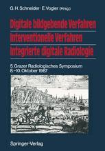 Digitale bildgebende Verfahren Interventionelle Verfahren Integrierte digitale Radiologie