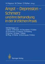 Angst — Depression — Schmerz und ihre Behandlung in der ärztlichen Praxis