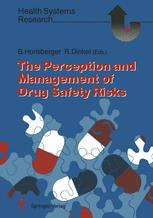 The Perception and Management of Drug Safety Risks