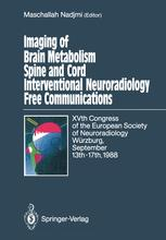 Imaging of Brain Metabolism Spine and Cord Interventional Neuroradiology Free Communications