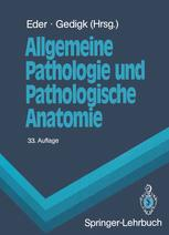 Allgemeine Pathologie und Pathologische Anatomie