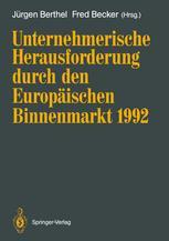 Unternehmerische Herausforderung durch den Europäischen Binnenmarkt 1992