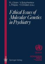 Ethical Issues of Molecular Genetics in Psychiatry
